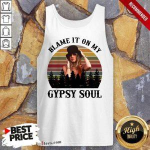 Blame It On My Gypsy Soul Vintage Tank Top