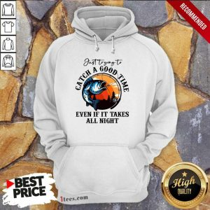 Catch A Good Time Fishing Vintage Hoodie
