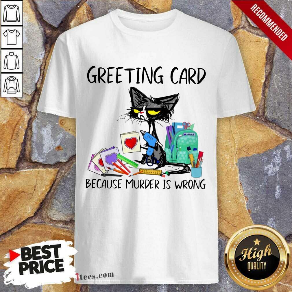 Greeting Card Because Murder Black Cat Shirt
