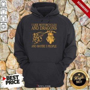 I Like Motorcycles And Dragons Hoodie