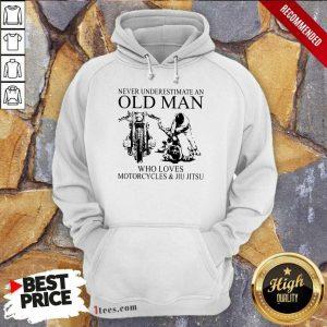 Old Man Loves Motorcycle And Jiu Jitsu Hoodie