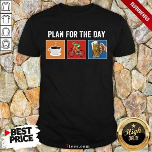 Plan For The Day Coffee Bicycle Beer Shirt