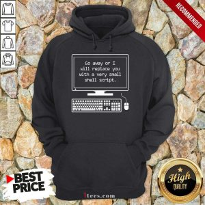 Replace You With A Very Small Shell Script Hoodie