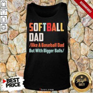 Softball Dad Like A Baseball Dad But With Bigger Balls Vintage Tank Top