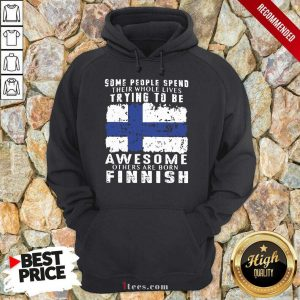 Some People Spend Awesome Finnish Hoodie