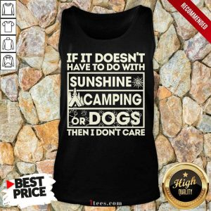 Sunshine Camping Or Dogs Tank Top