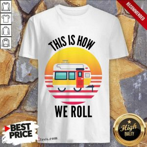This Is How We Roll Camping Vintage Shirt