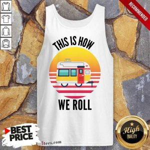 This Is How We Roll Camping Vintage Tank Top