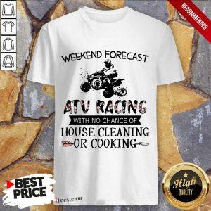 Weekend Forecast ATV Racing Shirt