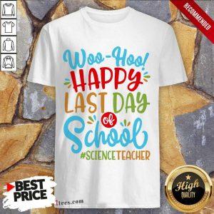 Woo Hoo Happy Last Day Of School Daycare Teacher Shirt