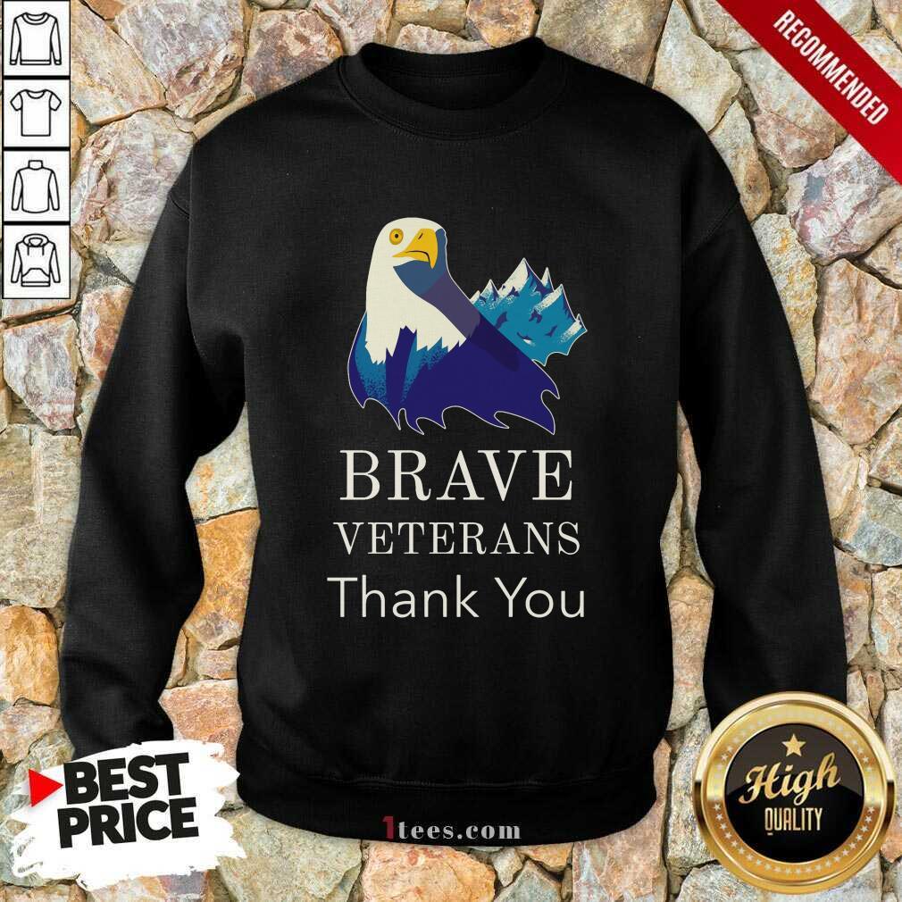 Brave Veterans Thank You Eagle Sweatshirt