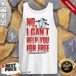 Carpenter No Can Not Help You For Free Tank Top