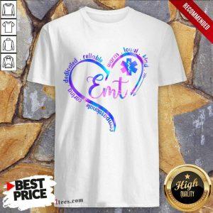 Compassionate Dedicated Reliable Warm Loyal Kind Emt Shirt