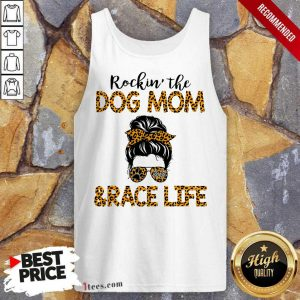 Girl Messy Busy Rocking The Dog Mom And Race Life Leopard Tank Top
