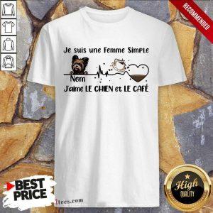Je Suis Une Femme Simple J Aime Le Chien Et Le Cafe Shirt