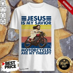 Jesus Is My Savior Motorcycles Are My Therapy Vintage Shirt