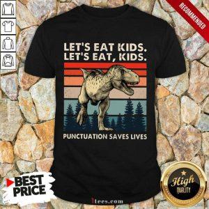 Lets Eat Kids Punctuation Saves Lives T Rex Vintage Shirt