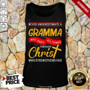 Never Underestimate A Gramma Who Does All Things Through Christ Who Strengthens Her Tank Top