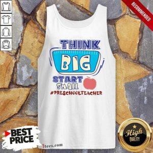 Preschool Think Big Start Small Tank Top
