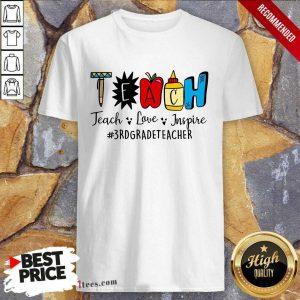 Teach Love Inspire 3rd Grade Teacher Shirt