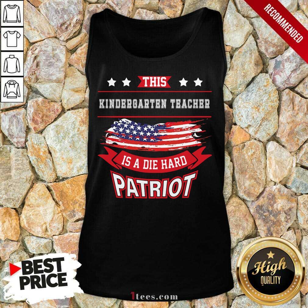This Kindergarten Teacher Is A Die Hard Patriot American Flag Tank Top